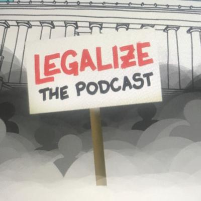 Legalize the Podcast