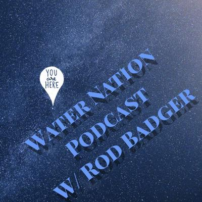 Water Nation Podcast With Rod Badger
