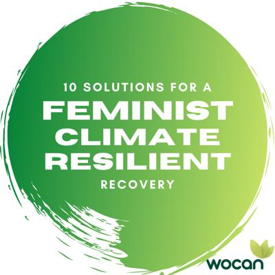 10 Solutions for a Feminist Climate-Resilient Recovery