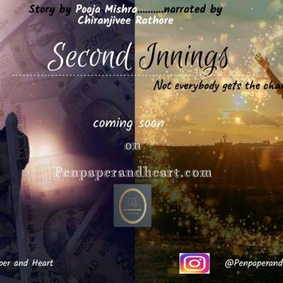 Cover art for Second Innings-not everybody gets the chance~ story by Pooja Mishra Vocals by Chiranjivee Rathore