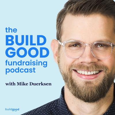 The Build Good Fundraising Podcast