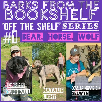 Cover art for #09 Off The Shelf Series Ep 1. Bear, Horse, Wolf: Carrie-Anne Selwyn, Corrin Goodall, Natalie light