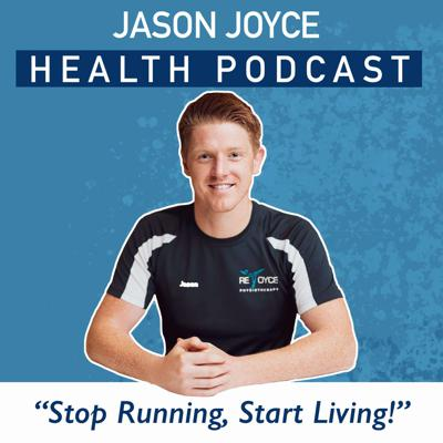 JASON JOYCE HEALTH PODCAST