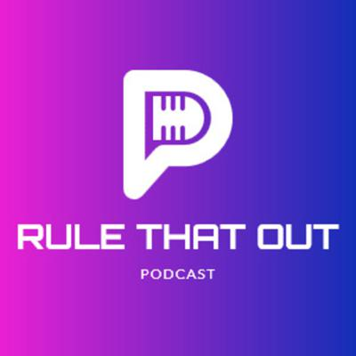 Rule That Out Podcast