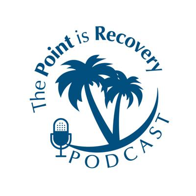 The Point is Recovery Podcast