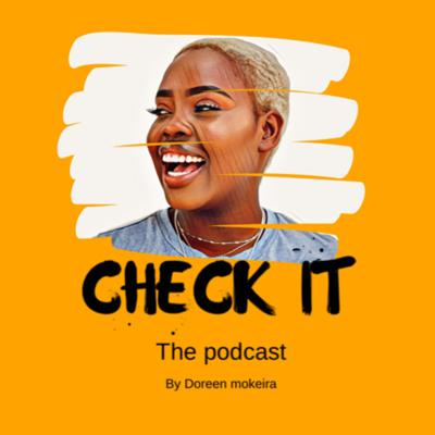 What's up y'all, I'm your host Doreen and this, is Check It. A podcast where we talk about Social issues, Pop Culture, and share personal experiences.