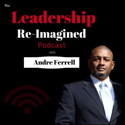 The Leadership ReImagined Podcast