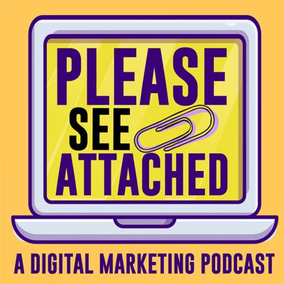 Please See Attached: A Digital Marketing Podcast