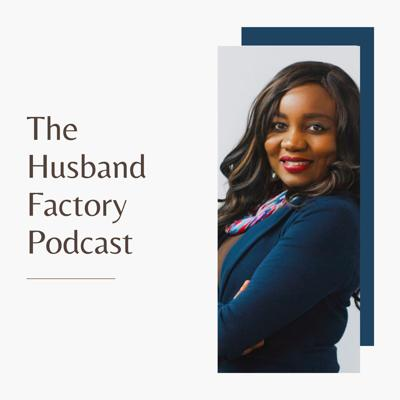 The Husband Factory Podcast