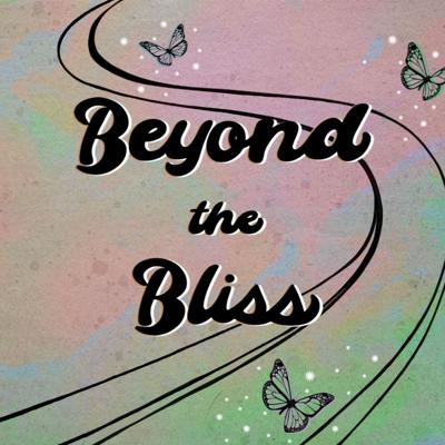 Beyond the Bliss