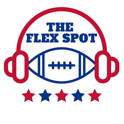 The Flex Spot- Fantasy Football Podcast