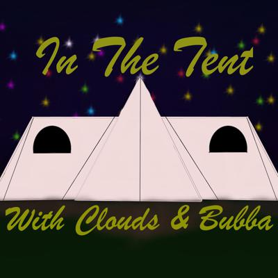 In The Tent with clouds and bubba