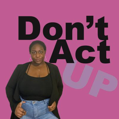 Don't Act Up