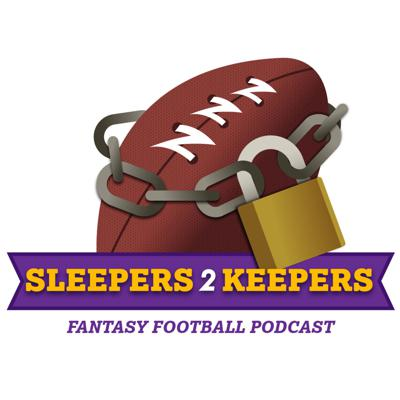 Sleepers 2 Keepers's Podcast- Fantasy Football Podcast