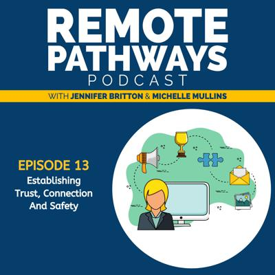 Cover art for EP013: Building Trust and Connection in the Remote Space; An Essential Foundation for Remote Work