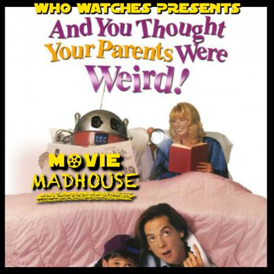 Cover art for Movie Madhouse: And You Thought Your Parents Were Weird