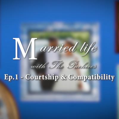 Cover art for Ep.1 - Courtship & Compatibility | Married Life With The Pachecos