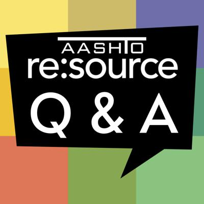 AASHTO re:source Q & A Podcast