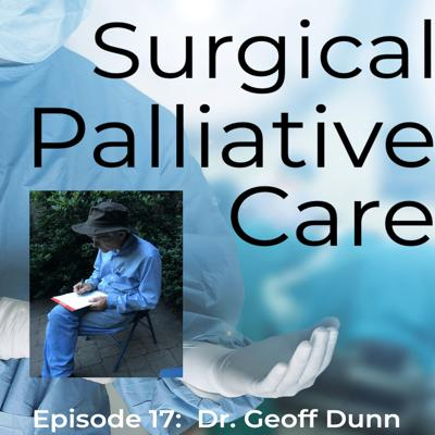 Cover art for Dr. Geoff Dunn:  The Father of Surgical Palliative Care