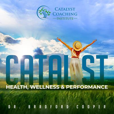 Welcome to the #1 podcast for engaging, evidence-based, thought-provoking health, wellness & performance insights for health & wellness coaches and others looking to improve their lives. Catalyst is the evidence-based journey toward better! If you've been looking for a health & wellness podcast that avoids the fluff and the headline-chasing fads while providing practical, real-world guidance, you just found it. We bring together the world's foremost experts, from researchers to authors to athletes to executives to coaches, sharing their insights about how to make the most of your (or your clients') personal and professional life. If you're looking for an entertaining format to help optimize your own health, wellness and performance (and perhaps that of your clients) through such evidence-based practices, this is the place for you! The Catalyst Health, Wellness & Performance podcast is hosted by Dr. Bradford Cooper, who brings a uniquely expansive background to the table. He has a PhD in performance psychology along with Masters degrees in both physical therapy (MSPT) and business (MBA) and a Bachelors degree in biology. He is CEO of US Corporate Wellness, co-founder of the Catalyst Coaching Institute, an internationally recognized speaker, and elite masters endurance athlete (11 time Ironman, including 4 times at the Hawaii Ironman World Championship, winner of the 2-person 3,000 cycling Race Across America and 2:47 marathoner). Most importantly, he's husband to Suzanna (celebrating 28 years of marriage) and Dad to three amazing kids, now ages 25, 23 and 21.
