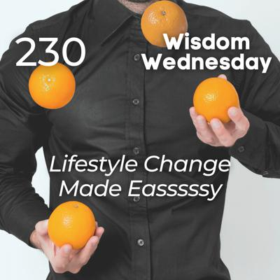 Cover art for #230 | WW - Lifestyle Change Made Easssssy