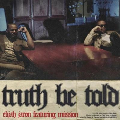 Cover art for Truth Be Told - Elijah Jaron (ft). Mission