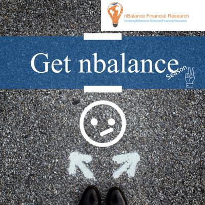 Get nBalance is a discussion on the various aspects of financial health and they impact our relationship money.  Our focus in on the holistic nature of financial health, not a product or service focus so there is no sales pitch in the podcast.  Let's answer financial questions that impact lives.