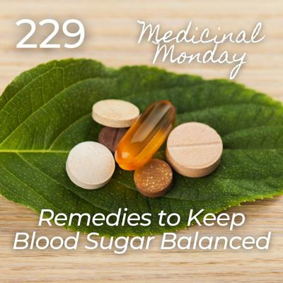 Cover art for #229 | MM - Remedies to Keep Blood Sugar Balanced