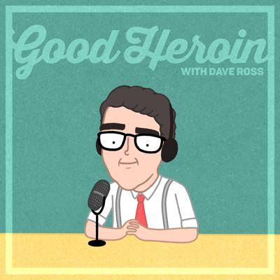 Good Heroin is a comedy show.  There is comedy in it -- comedy for you to listen to.  Every week, comedian Dave Ross invites another comic into the studio to riff and talk trash about their favorite comedians.  They play standup clips and exclusive sketches, their friends call in...  it's all comedy.  The show is comedy, and nothing else.  Good Heroin is not affiliated with the drug heroin, which is bad.