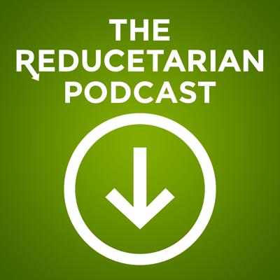 The Reducetarian Podcast