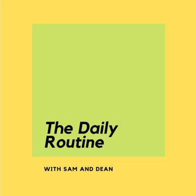 The Daily Routine Podcast