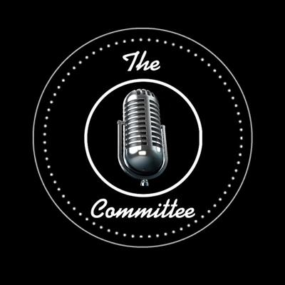 The Committee Podcast
