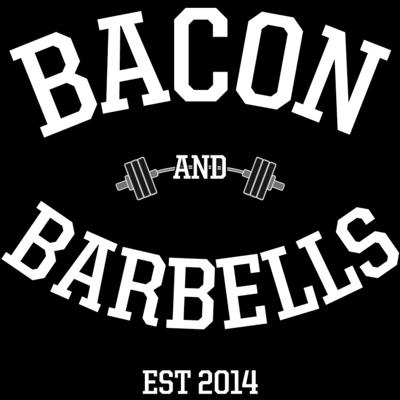 BACON AND BARBELLS AND BANTER