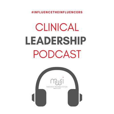 The Clinical Leadership Podcast