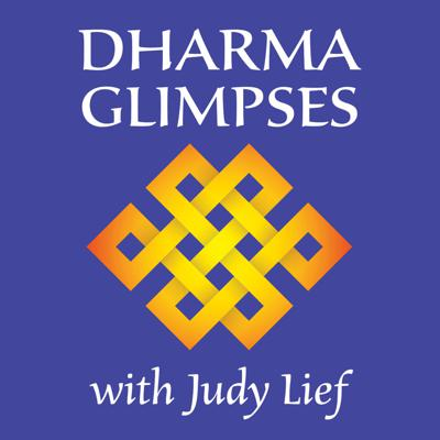 Dharma Glimpses with Judy Lief
