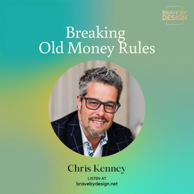 Cover art for Breaking Old Money Rules with Chris Kenney