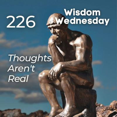 Cover art for #226 | WW - Thoughts Aren't Real