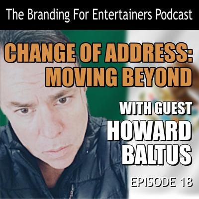 Cover art for BFE EP18: Change of Address: Moving Beyond with Howard Baltus
