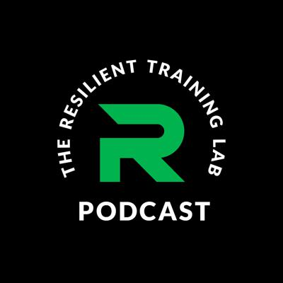 The Resilient Training Lab Podcast