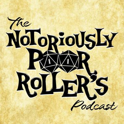 The Notoriously Poor Roller's Podcast