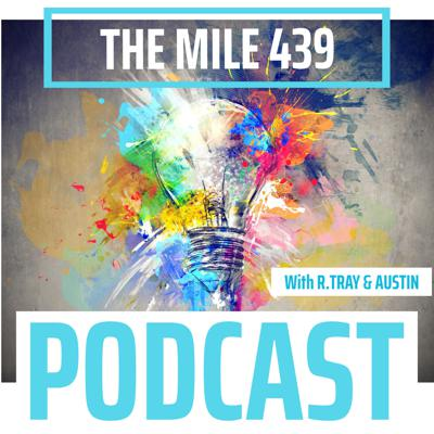 The Mile 439 Show