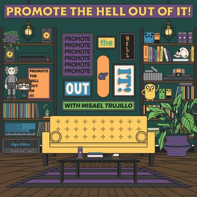 Promote The Hell Out Of It!