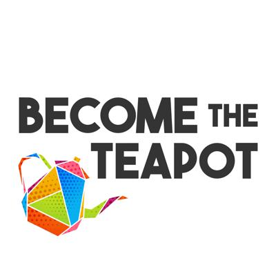 Become the Teapot