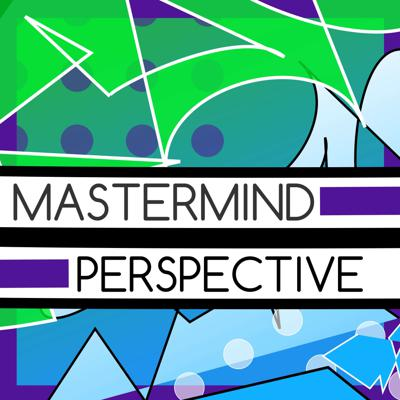 Mastermind Perspective Podcast
