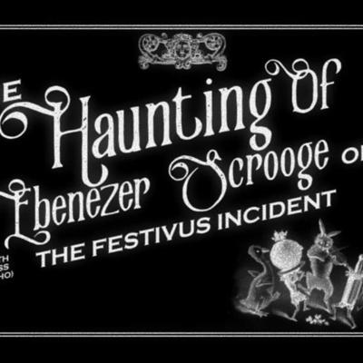 Cover art for The Haunting Of Ebenezer Scrooge or The Festivus Incident