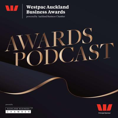 Westpac Auckland Business Awards Podcast