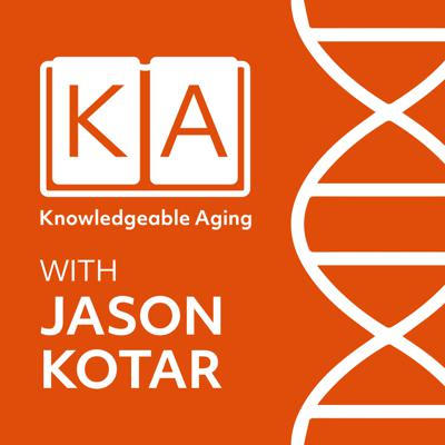 Knowledgeable Aging Podcast
