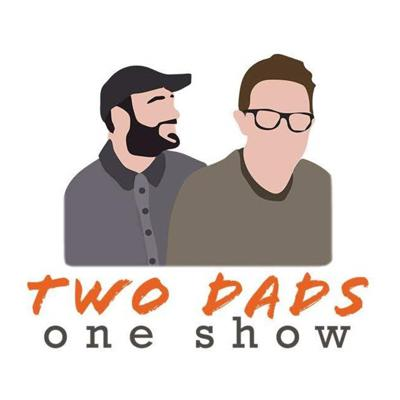 Two Dads One Show