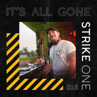 Cover art for It's All Gone Strike One #016 w/ Connor Blackley