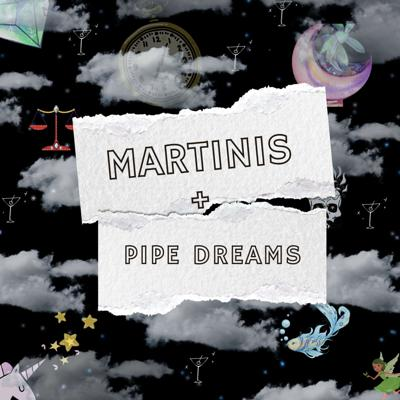 Martinis and Pipe Dreams